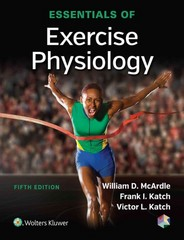 Essentials of Exercise Physiology 5th Edition 9781496302090 1496302095