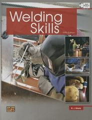 Welding Skills 5th Edition 9780826930842 0826930840