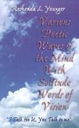 Various Poetic Waves of the Mind with Solitude Words of Vision 0 9780738852782 0738852783