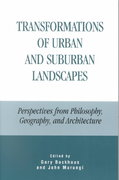 Transformations of Urban and Suburban Landscapes 0 9780739103364 0739103369
