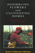 Assembling Flowers and Cultivating Homes 1st Edition 9780739132975 0739132970