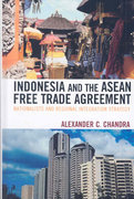 Indonesia and the ASEAN Free Trade Agreement 0 9780739116203 0739116207
