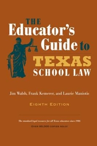 The Educator's Guide to Texas School Law 8th Edition 9780292760868 0292760868