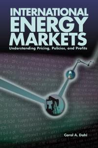 International Energy Markets 1st Edition 9781630181642 1630181641