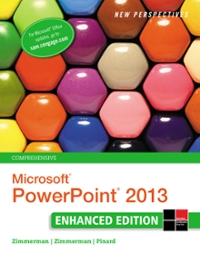 New Perspectives on Microsoft PowerPoint 2013, Comprehensive Enhanced Edition 1st Edition 9781305482623 130548262X