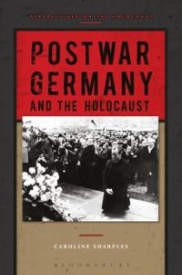 Postwar Germany and the Holocaust 1st Edition 9781472513748 1472513746
