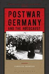 Postwar Germany and the Holocaust 1st Edition 9781472505811 1472505816