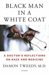 Black Man in a White Coat 1st Edition 9781250044631 1250044634