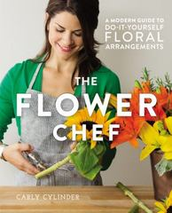 The Flower Chef 1st Edition 9781455555499 1455555495