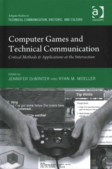 Computer Games and Technical Communication 1st Edition 9781317162612 1317162617