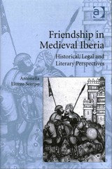 Friendship in Medieval Iberia 1st Edition 9781317132585 1317132580