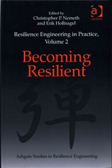 Resilience Engineering in Practice, Volume 2 1st Edition 9781472425157 1472425154