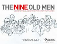 The Nine Old Men: Lessons, Techniques, and Inspiration from Disney's Great Animators 1st Edition 9781135015862 1135015864