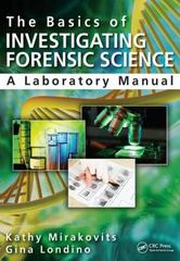 The Basics of Investigating Forensic Science 1st Edition 9781482223156 1482223155