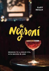 The Negroni 1st Edition 9781607747796 1607747790
