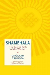 Shambhala: The Sacred Path of the Warrior 1st Edition 9781611802320 1611802326