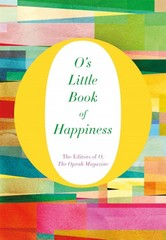 O's Little Book of Happiness 1st Edition 9781250068569 1250068568