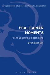 Egalitarian Moments: From Descartes to Rancière 1st Edition 9781472505446 1472505441