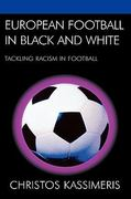 European Football in Black and White 0 9780739119594 0739119591