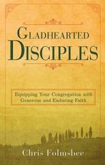Gladhearted Disciples 1st Edition 9781630884246 1630884243