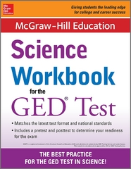McGraw-Hill Education Science Workbook for the GED Test 1st Edition 9780071841498 0071841490