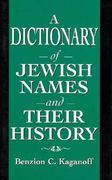 A Dictionary of Jewish Names and Their History 0 9781568219530 1568219539