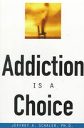 Addiction Is a Choice 1st Edition 9780812694048 081269404X