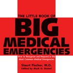 The Little Book of Big Medical Emergencies 1st edition 9781578262472 157826247X