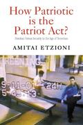 How Patriotic is the Patriot Act? 0 9780415950473 0415950473