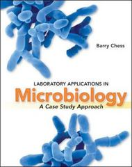 Laboratory Applications in Microbiology: A Case Study Approach 1st edition 9780073375250 007337525X
