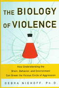 The Biology of Violence 1st edition 9780684831329 0684831325