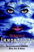 The Dark Arts of Immortality 0 9781420880540 1420880543