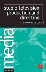 Studio Television Production and Directing 1st Edition 9780080481227 0080481221