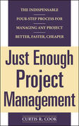 Just Enough Project Management:  The Indispensable Four-step Process for Managing Any Project, Better, Faster, Cheaper 1st edition 9780071445405 0071445404