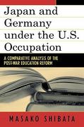 Japan and Germany under the U. S. Occupation 0 9780739111499 0739111493