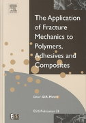 Application of Fracture Mechanics to Polymers, Adhesives and Composites 1st edition 9780080442051 0080442056