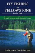 Fly Fishing the Yellowstone in the Park 0 9781592280766 1592280765
