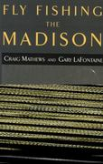 Fly Fishing the Madison 1st edition 9781585745074 1585745073