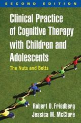 Clinical Practice of Cognitive Therapy with Children and Adolescents 2nd Edition 9781462519804 1462519806