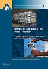 Membrane Technologies for Water Treatment 1st Edition 9781138027206 1138027200