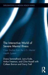 The Interactive World of Severe Mental Illness 1st Edition 9781317802853 1317802853
