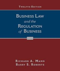 Business Law and the Regulation of Business 12th Edition 9781305509559 1305509552