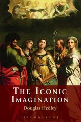 The Iconic Imagination 1st Edition 9781441172174 1441172173