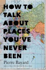 How to Talk About Places You've Never Been 1st Edition 9781620401378 1620401371