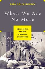 When We Are No More 1st Edition 9781620408025 1620408023
