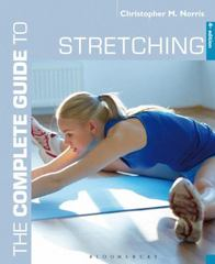 The Complete Guide to Stretching 4th Edition 9781472906656 1472906659