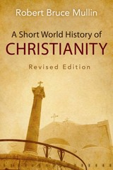 A Short World History of Christianity, Revised Edition 1st Edition 9780664259631 0664259634
