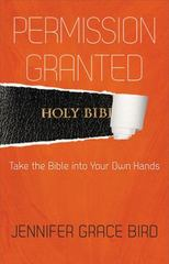 Permission Granted--Take the Bible into Your Own Hands 1st Edition 9780664260408 0664260403