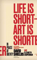Life Is Short - Art Is Shorter 1st Edition 9780989360456 0989360458