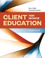 Client Education: Theory and Practice 2nd Edition 9781284048292 1284048292